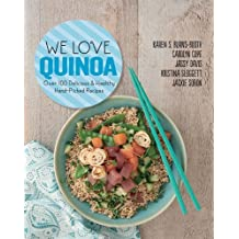 We Love Quinoa: Over 100 Delicious and Healthy Hand-Picked Recipes by Karen S Burns-Booth (2016-02-04)