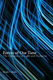 Image de Forces of Our Time - The Dynamics of Light and Darkness (English Edition)