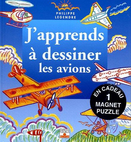 J'apprends à dessiner les avions : Avec un magnet puzzle