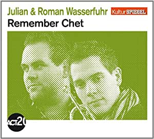 Remember Chet (Kulturspiegel-Edition)
