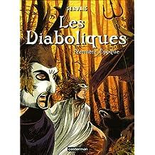 Les Diaboliques, Tome 1 : Première Epoque