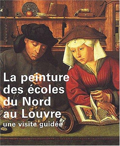 La peinture des coles du Nord au Louvre : Une visite guide