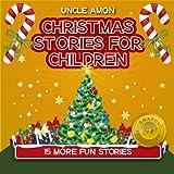 Kids Books: 15 FUN Christmas Stories: Christmas Short Stories for Kids (Kids Books - Christmas Stories For Kids - Children's Books) (Christmas Stories for Children Book 2) (English Edition)