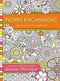 Flores Encantadas. Livro Para Colorir Antiestresse (Em Portuguese do Brasil)