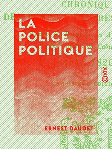 La Police politique: Chronique des temps de la Restauration