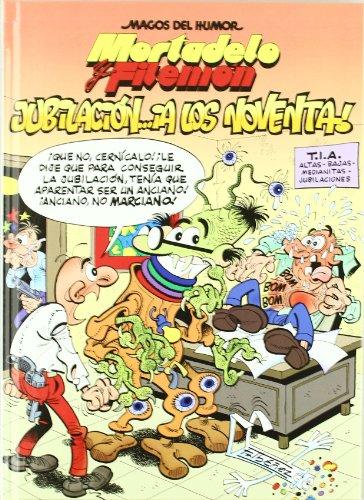 Mortadelo y Filemón. Jubilación... ¡a los noventa! (Magos del Humor 146) (Bruguera Clásica) por Francisco Ibáñez