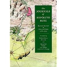 The Journals of Hipolito Ruiz: Spanish Botanist in Peru and Chile, 1777-88