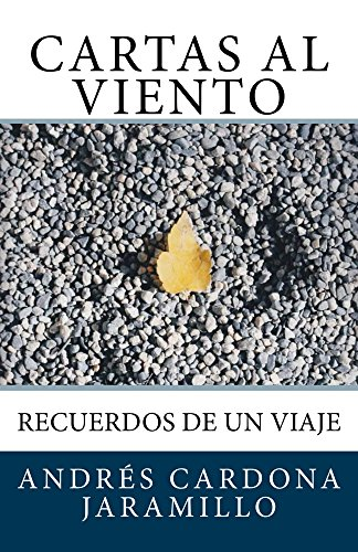 Cartas al Viento: Recuerdos de un Viaje por Andres Cardona Jaramillo