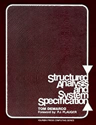 Structured Analysis and System Specification (Yourdon Press Computing Series)
