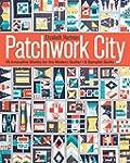 Patchwork City: 75 Innovative Blocks...