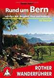 Rund um Bern: zwischen Biel, Burgdorf, Thun und Freiburg - 50 Touren (Rother Wanderführer)