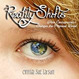 Reality Shifts: When Consciousness Changes the Physical World