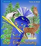 BROCKHAUSEN: Mein Album zur Einschulung 2018: Tiere im Wald (Schulanfang 2018)