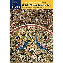 EL ARTE SÍCULO NORMANDO. La cultura islámica en la Sicilia medieval: 1 (El Arte Islámico en el Mediterráneo)