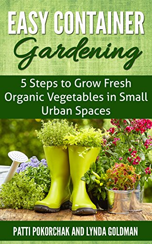 easy-container-gardening-5-steps-to-grow-fresh-organic-vegetables-in-small-urban-spaces-beginners-gu