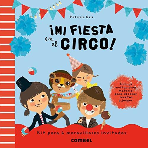 ¡Mi fiesta en el circo! por Patricia Geis Conti