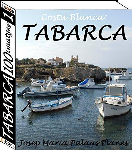 Costa Blanca: TABARCA (100 imatges) (1) (Catalan Edition) por JOSEP MARIA PALAUS PLANES