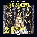 John Sinclair - Folge 120: Die goldenen Skelette. Teil 2 von 4. (Geisterjäger John Sinclair, Band 120)