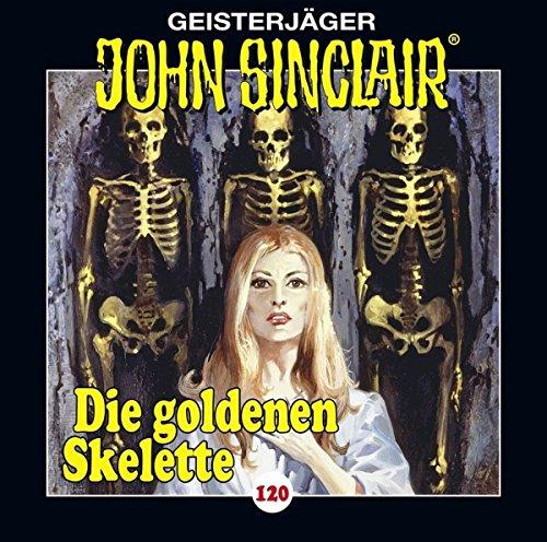 John Sinclair - Folge 120: Die goldenen Skelette. Teil 2 von 4. (Geisterjäger John Sinclair, Band 120) (120 Geschichte)