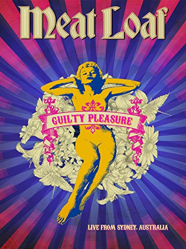 Meat Loaf - Live From Sydney, Australia (The Guilty Pleasure Tour)