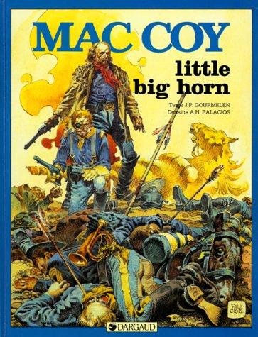 Little Big Horn (Mac Coy .) par Jean-Pierre Gourmelen