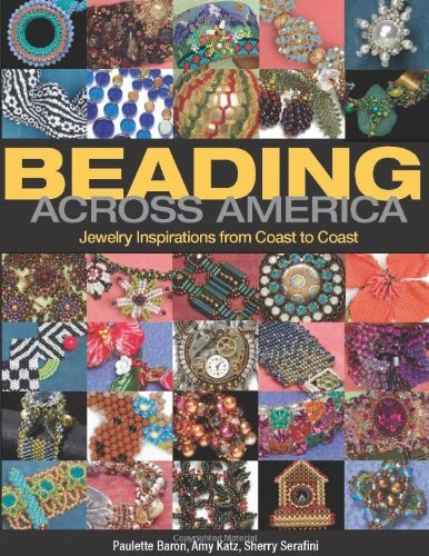 Beading Across America: Jewelry Inspiration from Coast to Coast by Sherry Serafini (2011-04-01)