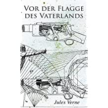 Vor der Flagge des Vaterlands (German Edition)