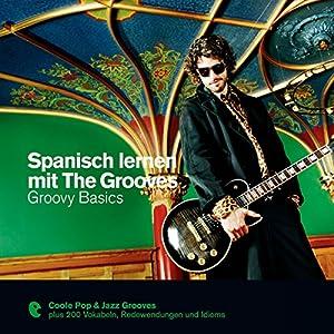 Spanisch lernen mit The Grooves - Groovy Basics (Premium Edutainment)