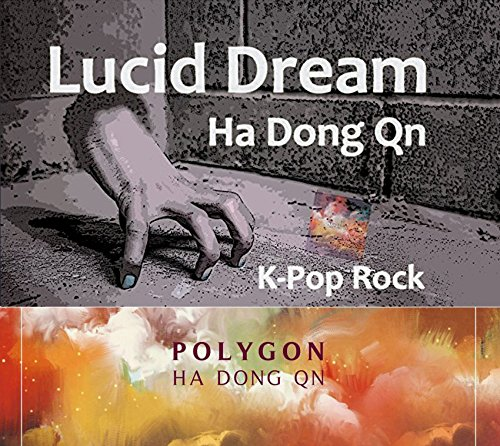 Lucid Dream Ha Dong Qn Inception-Inspired K-POP Rock Polygon 2017