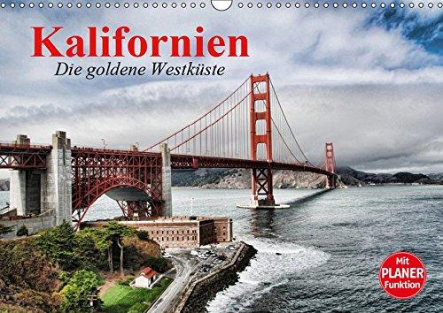 Kalifornien. Die goldene Westküste (Wandkalender 2019 DIN A3 quer): Der goldene Bundesstaat an der Westküste der USA (Geburtstagskalender, 14 Seiten ) (CALVENDO Orte)