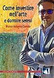 eBook Gratis da Scaricare Come investire nell arte e dormire sereni (PDF,EPUB,MOBI) Online Italiano
