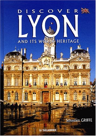 Discover Lyon and its World Heritage : Edition en langue anglaise