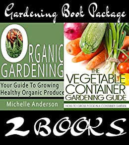 Gardening Book Package:  Organic Gardening & The Vegetable Container Gardening Guide (English Edition) von [Anderson, Martin, Anderson, Michelle]