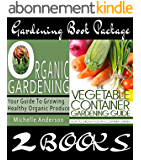 Gardening Book Package:  Organic Gardening & The Vegetable Container Gardening Guide (English Edition)