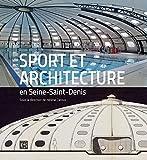 Sports et architecture en Seine-Saint-Denis
