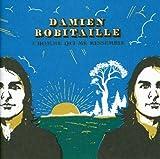 Songtexte von Damien Robitaille - L'homme qui me ressemble