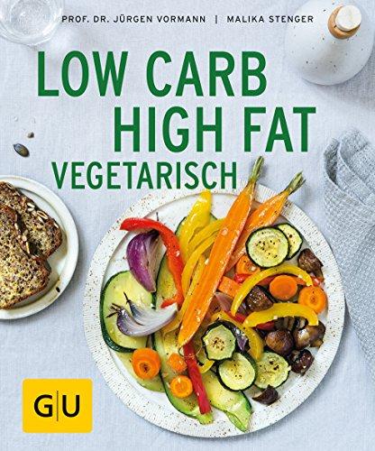 Low Carb High Fat vegetarisch (GU Ratgeber Gesundheit)