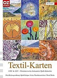 Textil-Karten: AMC & ATC - Miniatur-Werke bekannter Quilt-Künstler. Oberflächengestaltung, Quilt-Designs, Freies Maschinensticken, Mixed Media. art creativ