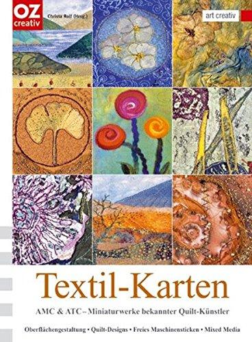 Textil-Karten. AMC & ATC - Miniaturwerke bekannter Quilt-Künstler