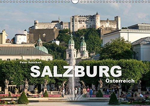 Salzburg - Österreich (Wandkalender 2019 DIN A3 quer): Die wunderbare Stadt Salzburg in einem Kalender vom Reisefotografen Peter Schickert. (Monatskalender, 14 Seiten ) (CALVENDO Orte)
