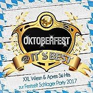 Oktoberfest @ it's Best - XXL Wiesn & Apres Ski Hits zur Festzelt Schlager Party 2017 [Explicit]