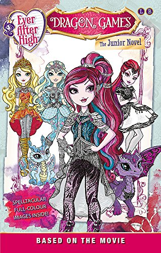 Dragon Games: The Junior Novel Based on the Movie (Ever After High, Band 2)