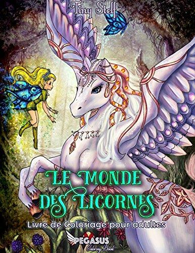 Livre de coloriage pour adultes: Le Monde des Licornes