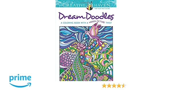 Creative Haven Dream Doodles A Coloring Book With Hidden Picture Twist Books Amazoncouk Kathy Ahrens 0800759799022