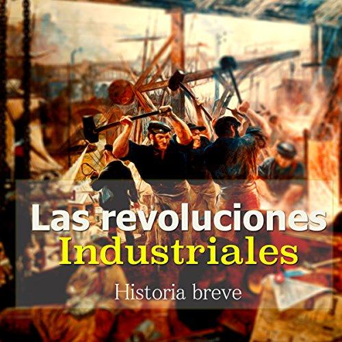 Las Revoluciones Industriales [The Industrial Revolution]  Audiolibri