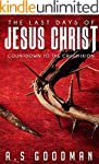 The Last Days of Jesus Christ: Countd...