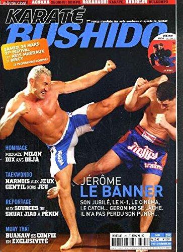 KARATE BUSHIDO - N°394 - MARS 2012 + 1 DVD INCLUS - JEROME LE BANNER / 27e festival des arts martiaux, jerome LE BANNER, chine: shuai jiao, frans stroeven, richard douieb, buakaw por.pramuk, hommage a michael milon, guide du pratiquant, djokan...