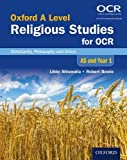 Oxford A Level Religious Studies for OCR: AS and Year 1 Student Book: Christianity, P...