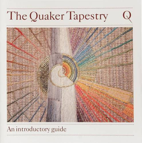 The Quaker Tapestry: An Introductory Guide -