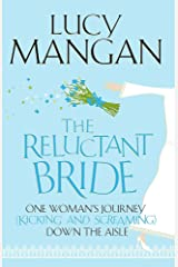 The Reluctant Bride: One Woman's Journey (Kicking and Screaming) Down the Aisle Paperback
